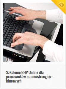 Szkolenie BHP Online dla pracowników administracyjno – biurowych